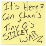 Gin Chan and Tiny Q's Sticky War!